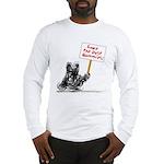 Save the Dust Bunnies! Long Sleeve T-Shirt