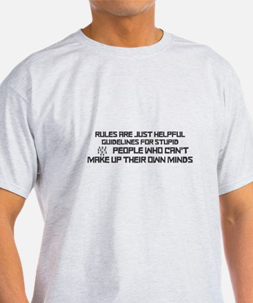 Rules are just helpful guidelines for stup T-Shirt