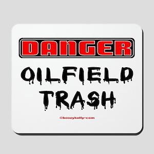 Danger Oilfield Trash Mousepad