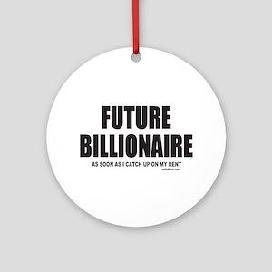 FUTURE BILLIONAIRE Ornament (Round)