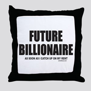 FUTURE BILLIONAIRE Throw Pillow