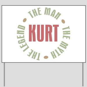 Kurt Man Myth Legend Yard Sign