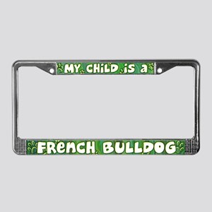 My Kid French Bulldog License Plate Frame