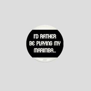 Rather be playing the marimba Mini Button