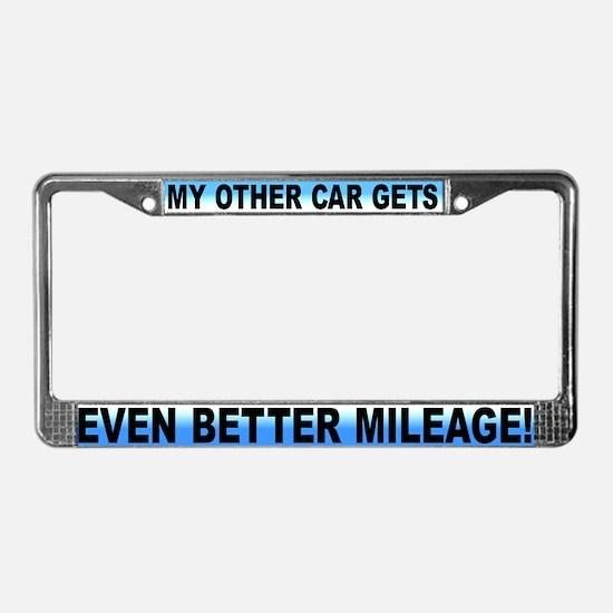 Even Better Mileage ! License Plate Frame