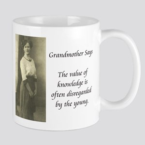 Grandmother Says 4 Mug