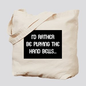 Rather be playing handbells Tote Bag