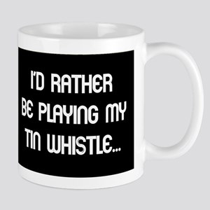 Rather be playing the tin whi Mug