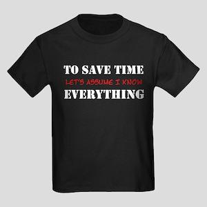Just Assume I Know Everything Kids Dark T-Shirt