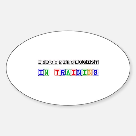 Endocrinologist In Training Oval Decal
