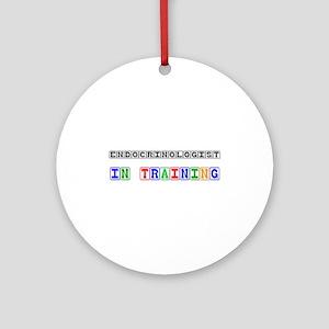 Endocrinologist In Training Ornament (Round)
