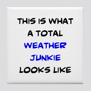 total weather junkie Tile Coaster