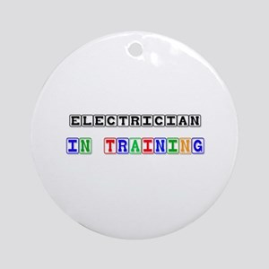 Electrician In Training Ornament (Round)