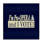 I'm Pro Opera Tile Coaster