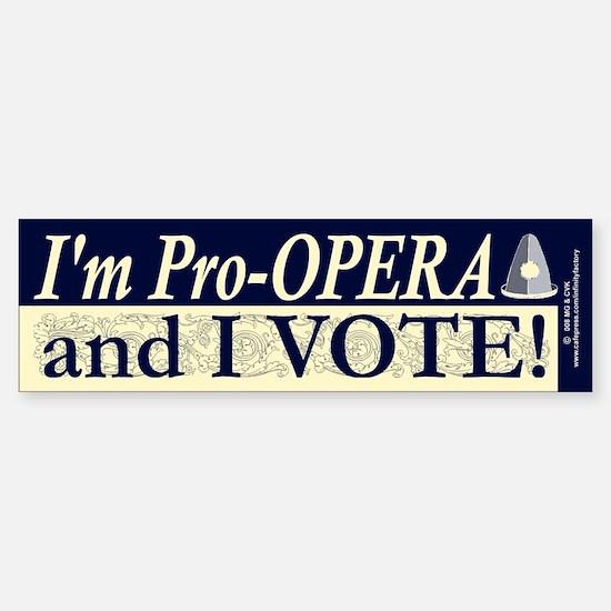 I'm Pro Opera Bumper Bumper Bumper Sticker