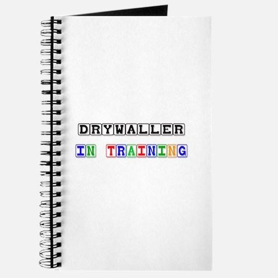 Drywaller In Training Journal