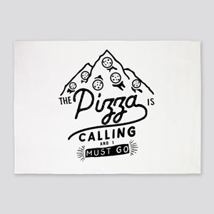 The Pizza Is Calling And I Must Go 5'x7'Area Rug