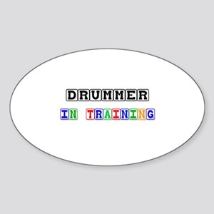 Drummer In Training Oval Sticker