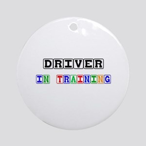 Driver In Training Ornament (Round)