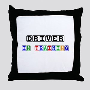 Driver In Training Throw Pillow