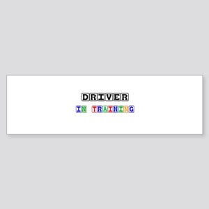 Driver In Training Bumper Sticker