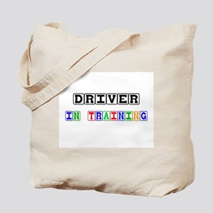 Driver In Training Tote Bag