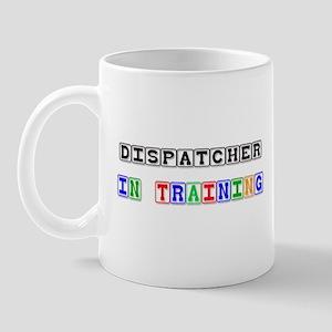 Dispatcher In Training Mug
