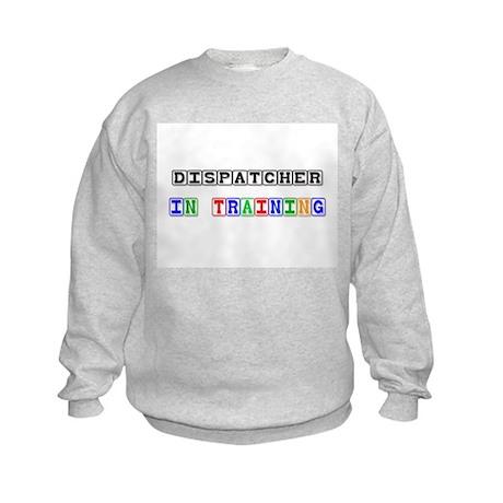 Dispatcher In Training Kids Sweatshirt