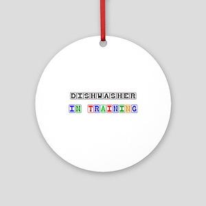 Dishwasher In Training Ornament (Round)
