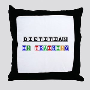 Dietitian In Training Throw Pillow