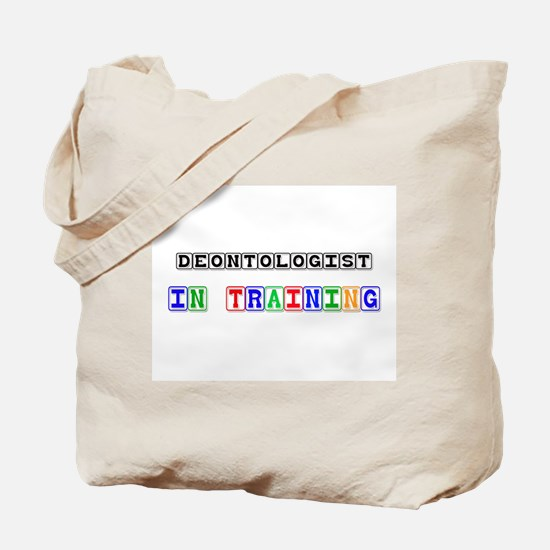Deontologist In Training Tote Bag
