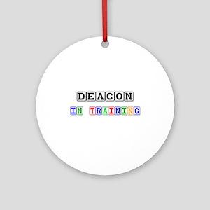 Deacon In Training Ornament (Round)