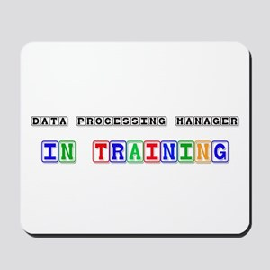 Data Processing Manager In Training Mousepad
