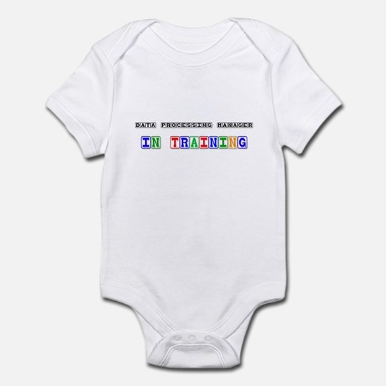 Data Processing Manager In Training Infant Bodysui