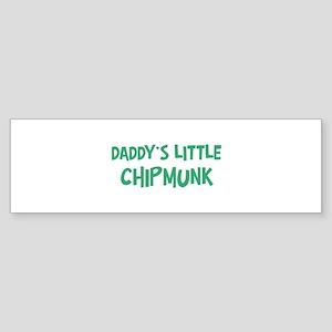Daddys little Chipmunk Bumper Sticker
