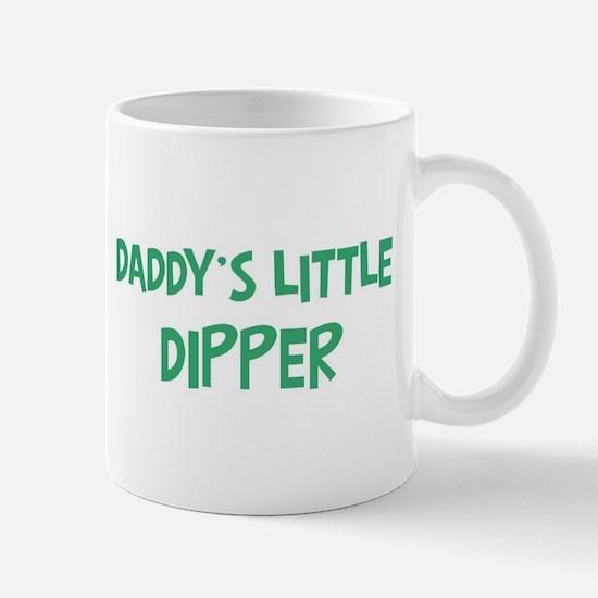 Daddys little Dipper Mug