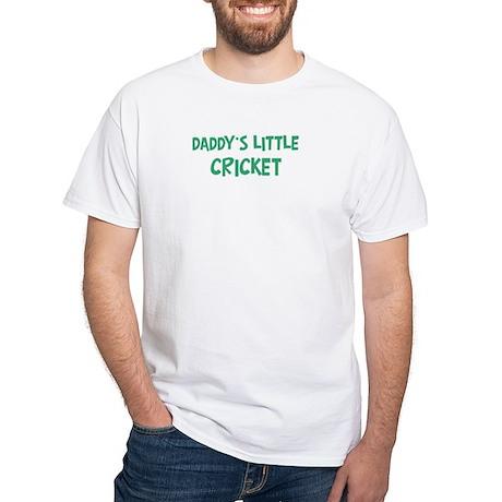 Daddys little Cricket White T-Shirt