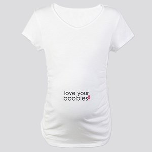 Love Your Boobies Maternity T-Shirt