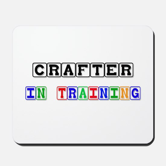 Crafter In Training Mousepad