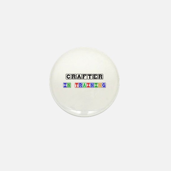 Crafter In Training Mini Button