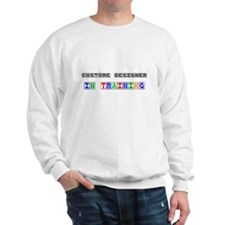 Costume Designer In Training Sweatshirt