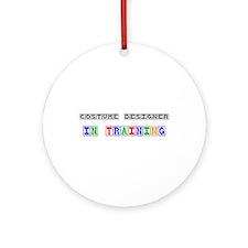 Costume Designer In Training Ornament (Round)