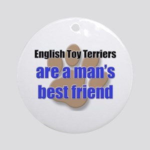 English Toy Terriers man's best friend Ornament (R