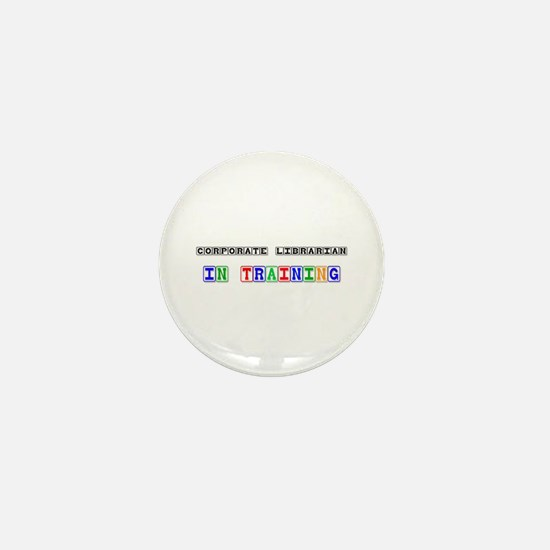 Corporate Librarian In Training Mini Button