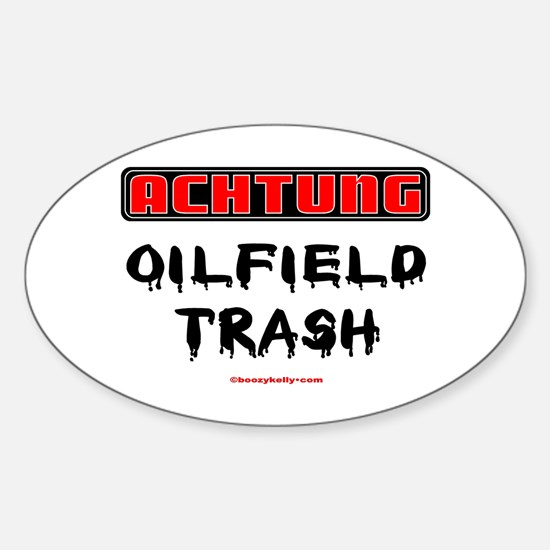 Achtung Oilfield Trash Oval Decal