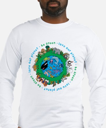 Be Green Love our planet Long Sleeve T-Shirt
