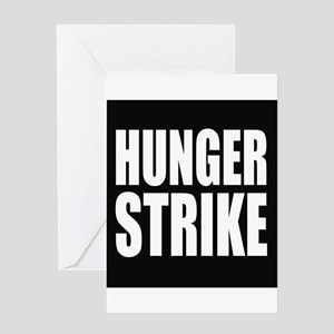 Hunger Strike Greeting Cards