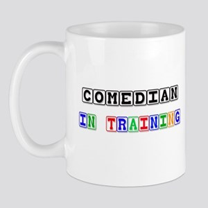 Comedian In Training Mug