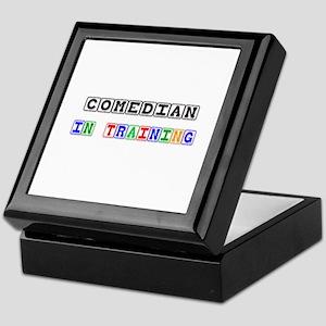 Comedian In Training Keepsake Box