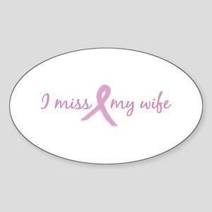 I Miss My Wife (Tribute) Oval Sticker